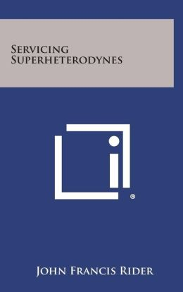 Servicing Superheterodynes