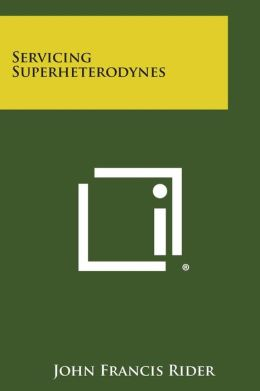 Servicing Superheterodynes