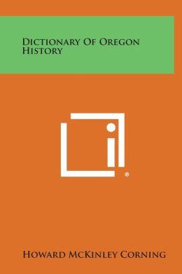 Dictionary of Oregon History
