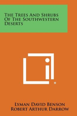 The Trees and Shrubs of the Southwestern Deserts