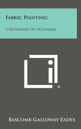 Fabric Painting: A Handbook on Technique