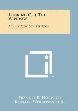 Looking Out the Window: A Ding Dong School Book