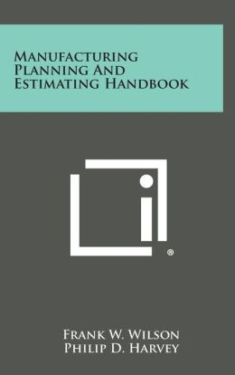 Manufacturing Planning and Estimating Handbook