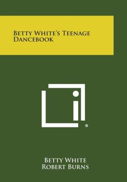 Betty White's Teenage Dancebook
