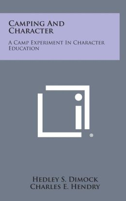 Camping and Character: A Camp Experiment in Character Education