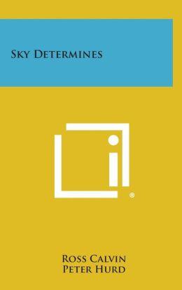 Sky Determines
