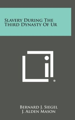 Slavery During the Third Dynasty of Ur