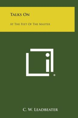 Talks on: At the Feet of the Master