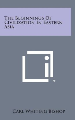 The Beginnings of Civilization in Eastern Asia