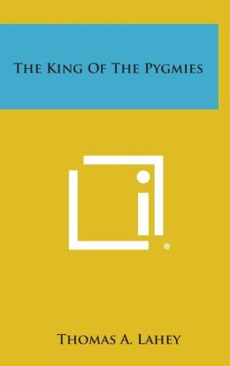 The King of the Pygmies