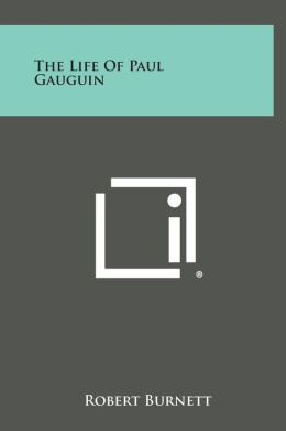 The Life of Paul Gauguin