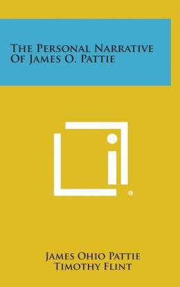 The Personal Narrative of James O. Pattie