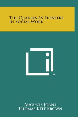 The Quakers as Pioneers in Social Work