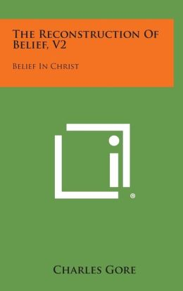 The Reconstruction of Belief, V2: Belief in Christ