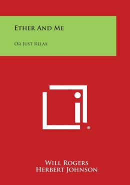 Ether and Me: Or Just Relax