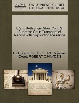 U S v. Bethlehem Steel Co U.S. Supreme Court Transcript of Record with Supporting Pleadings