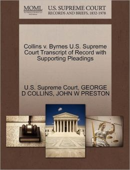 Collins v. Byrnes U.S. Supreme Court Transcript of Record with Supporting Pleadings