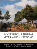 Mysterious Burial Sites and Customs
