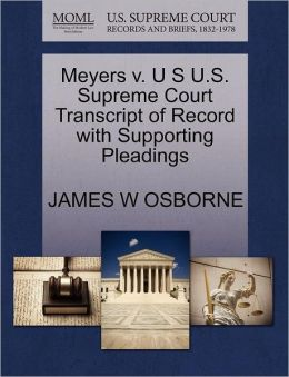Meyers V. U S U.S. Supreme Court Transcript Of Record With Supporting Pleadings