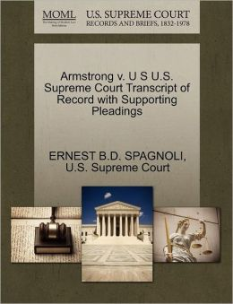 Armstrong v. U S U.S. Supreme Court Transcript of Record with Supporting Pleadings