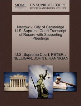 Nectow v. City of Cambridge U.S. Supreme Court Transcript of Record with Supporting Pleadings