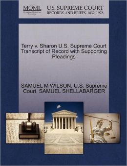 Terry v. Sharon U.S. Supreme Court Transcript of Record with Supporting Pleadings