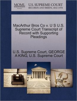 MacArthur Bros Co v. U S U.S. Supreme Court Transcript of Record with Supporting Pleadings