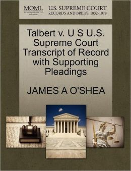 Talbert V. U S U.S. Supreme Court Transcript Of Record With Supporting Pleadings