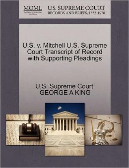 U.S. v. Mitchell U.S. Supreme Court Transcript of Record with Supporting Pleadings