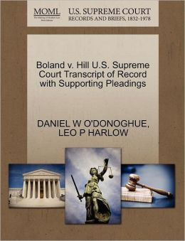 Boland V. Hill U.S. Supreme Court Transcript Of Record With Supporting Pleadings