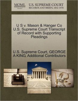 U S v. Mason & Hanger Co U.S. Supreme Court Transcript of Record with Supporting Pleadings