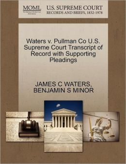 Waters V. Pullman Co U.S. Supreme Court Transcript Of Record With Supporting Pleadings