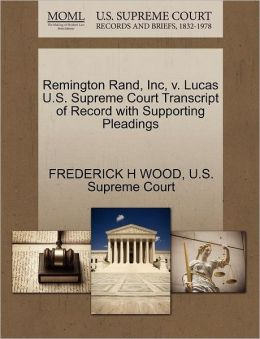 Remington Rand, Inc, v. Lucas U.S. Supreme Court Transcript of Record with Supporting Pleadings