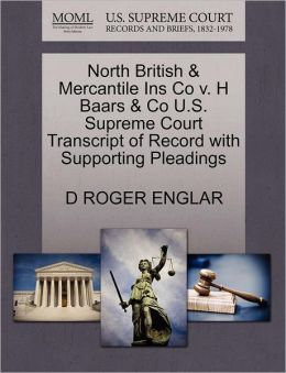 North British & Mercantile Ins Co V. H Baars & Co U.S. Supreme Court Transcript Of Record With Supporting Pleadings
