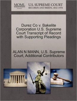 Durez Co v. Bakelite Corporation U.S. Supreme Court Transcript of Record with Supporting Pleadings