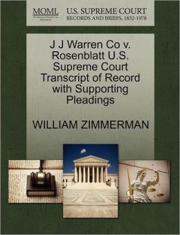 J J Warren Co V. Rosenblatt U.S. Supreme Court Transcript Of Record With Supporting Pleadings