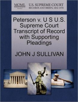 Peterson V. U S U.S. Supreme Court Transcript Of Record With Supporting Pleadings