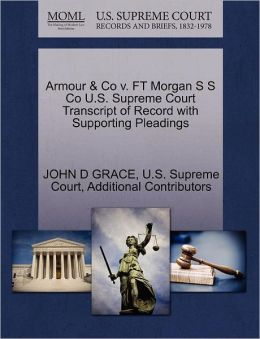Armour & Co v. FT Morgan S S Co U.S. Supreme Court Transcript of Record with Supporting Pleadings