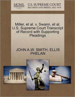 Miller, Et Al. V. Swann, Et Al. U.S. Supreme Court Transcript Of Record With Supporting Pleadings
