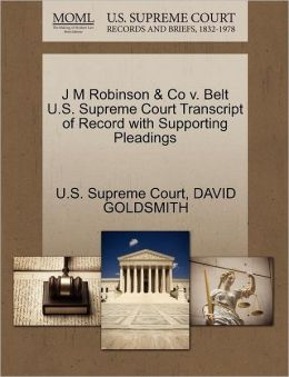 J M Robinson & Co v. Belt U.S. Supreme Court Transcript of Record with Supporting Pleadings