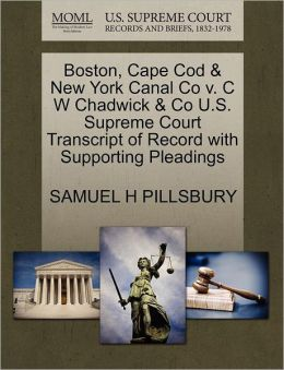 Boston, Cape Cod & New York Canal Co V. C W Chadwick & Co U.S. Supreme Court Transcript Of Record With Supporting Pleadings