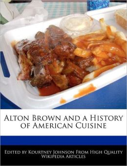 Alton Brown And A History Of American Cuisine