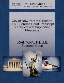 City of New York v. D'Esterre U.S. Supreme Court Transcript of Record with Supporting Pleadings