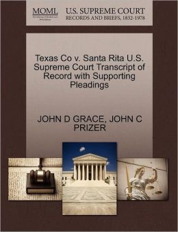 Texas Co V. Santa Rita U.S. Supreme Court Transcript Of Record With Supporting Pleadings