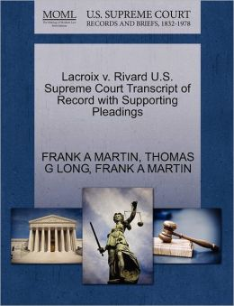 Lacroix V. Rivard U.S. Supreme Court Transcript Of Record With Supporting Pleadings
