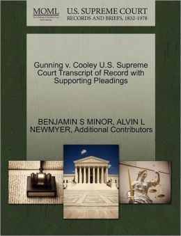 Gunning V. Cooley U.S. Supreme Court Transcript Of Record With Supporting Pleadings