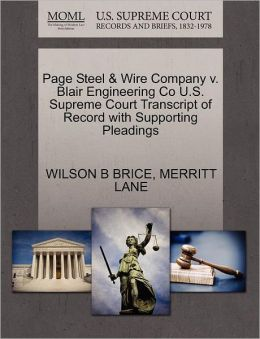 Page Steel & Wire Company V. Blair Engineering Co U.S. Supreme Court Transcript Of Record With Supporting Pleadings