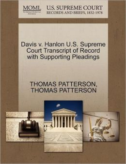 Davis V. Hanlon U.S. Supreme Court Transcript Of Record With Supporting Pleadings