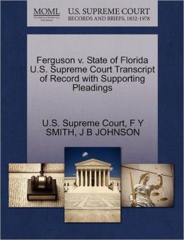 Ferguson v. State of Florida U.S. Supreme Court Transcript of Record with Supporting Pleadings