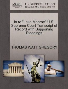 In Re Lake Monroe U.S. Supreme Court Transcript Of Record With Supporting Pleadings